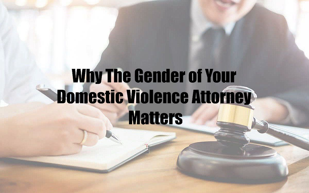 Why The Gender of Your Domestic Violence Attorney Matters