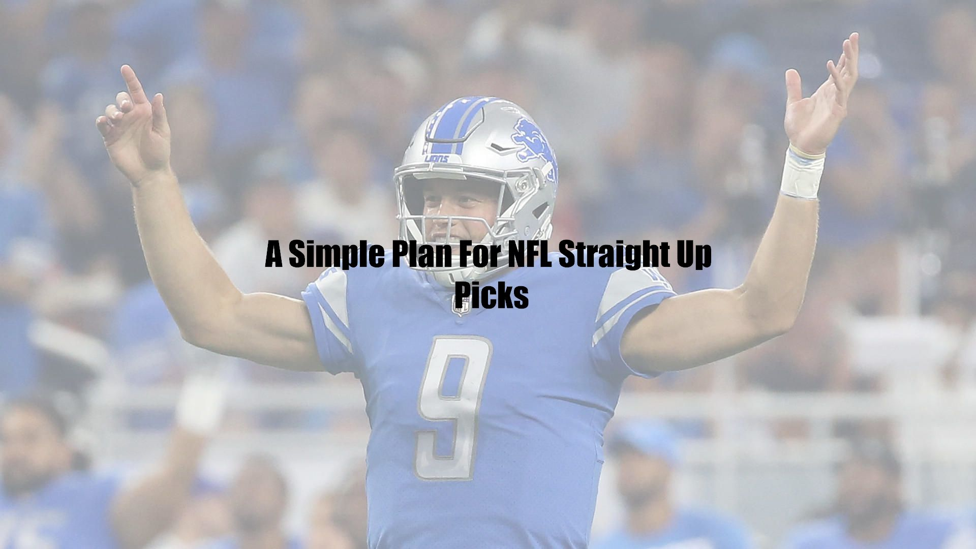 A Simple Plan For NFL Straight Up Picks